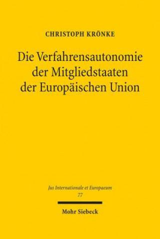 Die Verfahrensautonomie der Mitgliedstaaten der Europäischen Union