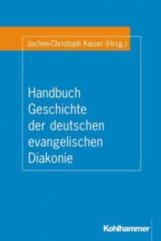 Handbuch Geschichte der deutschen evangelischen Diakonie