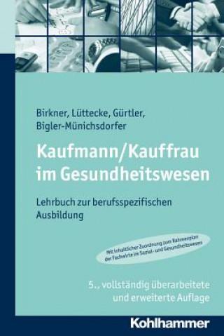 Kaufmann/Kauffrau im Gesundheitswesen