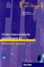 Fit fürs Österreichische Sprachdiplom B2 Mittelstufe Deutsch, m. Audio-CD
