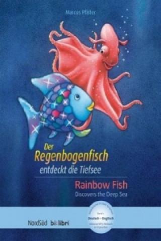 Der Regenbogenfisch entdeckt die Tiefsee, Deutsch-Englisch. Rainbowfish Discovers the Deep Sea