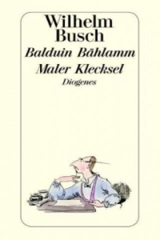 Balduin Bählamm. Maler Klecksel