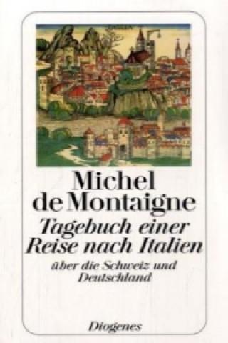 Tagebuch einer Reise nach Italien über die Schweiz und Deutschland