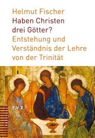 Haben Christen drei Götter?