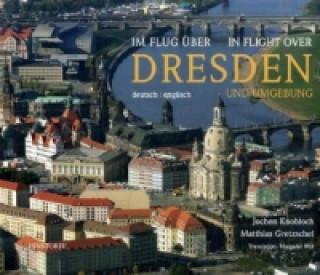 Im Flug über Dresden und Umgebung. In Flight over Dresden