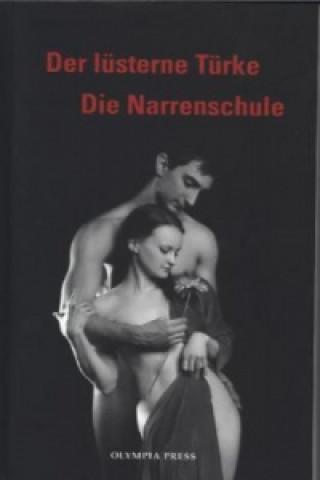 Der lüsterne Türke / Die Narrenschule