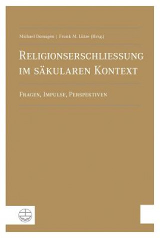 Religionserschließung im säkularen Kontext