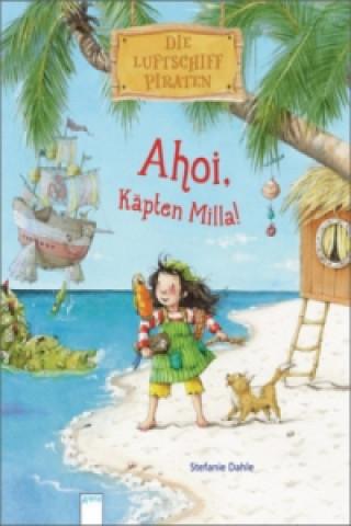 Die Luftschiff-Piraten - Ahoi, Käpten Milla!