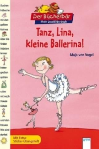 Tanz, Lina, kleine Ballerina!