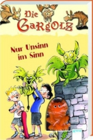 Die Gargolz - Nur Unsinn im Sinn