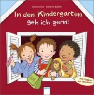 In den Kindergarten geh ich gern!