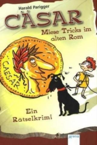 Cäsar - Miese Tricks im alten Rom
