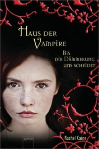 Haus der Vampire - Bis die Dämmerung uns scheidet