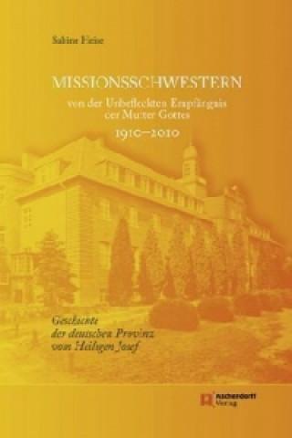 Missionsschwestern von der Unbefleckten Empfängnis der Mutter Gottes 1910-2010