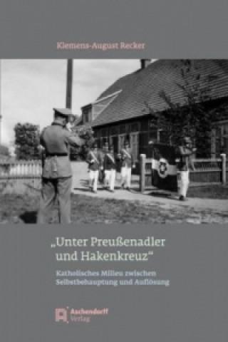 Unter Preußenadler und Hakenkreuz