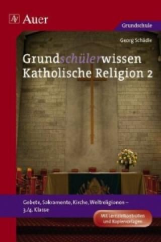 Grundschülerwissen Katholische Religion. Bd.2
