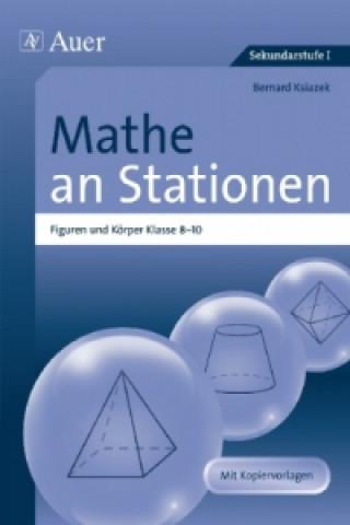 Mathe an Stationen, Figuren und Körper, Klasse 8-10