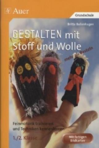Gestalten mit Stoff und Wolle - mehr als Basteln