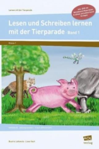 Lesen und Schreiben lernen mit der Tierparade. Bd.1