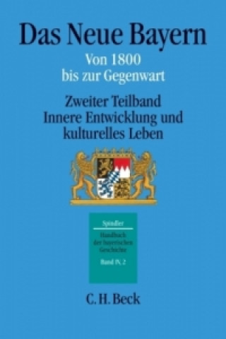 Das Neue Bayern von 1800 bis zur Gegenwart. Teilbd.2