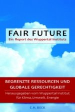 Fair Future. Ein Report des Wuppertal Instituts