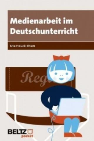 Medienarbeit im Deutschunterricht