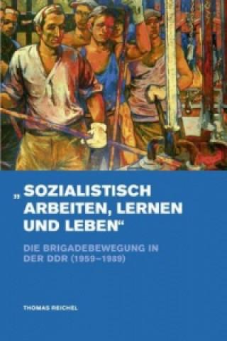 »Sozialistisch arbeiten, lernen und leben«