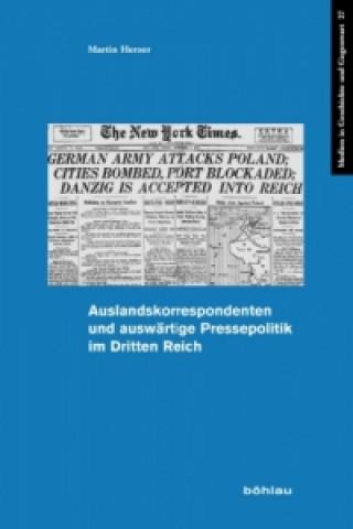 Auslandskorrespondenten und auswärtige Pressepolitik im Dritten Reich