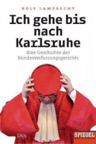 Ich gehe bis nach Karlsruhe