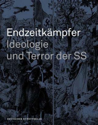Endzeitkämpfer - Ideologie und Terror der SS