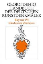 Dehio - Handbuch der deutschen Kunstdenkmaler / Bayern Bd. 4