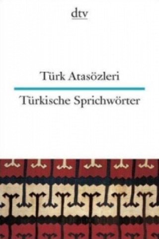 Türkische Sprichwörter. Türk Atasözleri