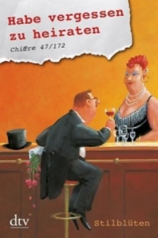 Habe vergessen zu heiraten. Chiffre 47/172
