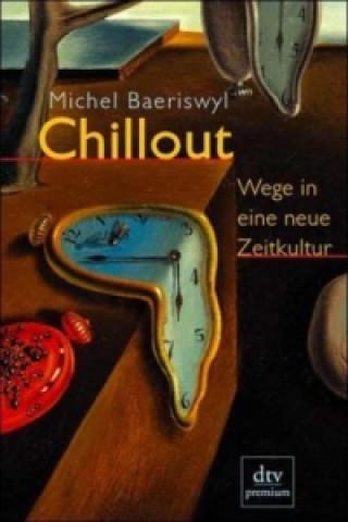 Chillout, Wege in eine neue Zeitkultur