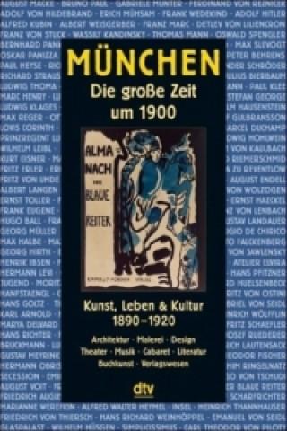 München - Die große Zeit um 1900