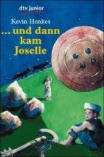 Und dann kam Joselle