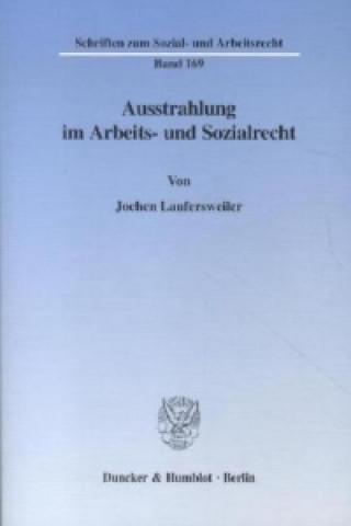 Ausstrahlung im Arbeits- und Sozialrecht.