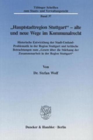 Hauptstadtregion Stuttgart - alte und neue Wege im Kommunalrecht.