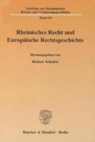Rheinisches Recht und Europäische Rechtsgeschichte.