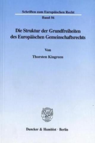 Die Struktur der Grundfreiheiten des Europäischen Gemeinschaftsrechts