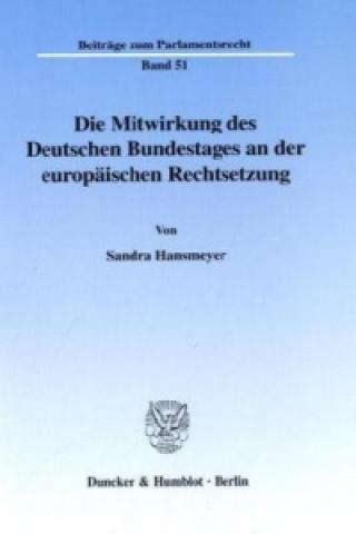 Die Mitwirkung des Deutschen Bundestages an der europäischen Rechtsetzung.