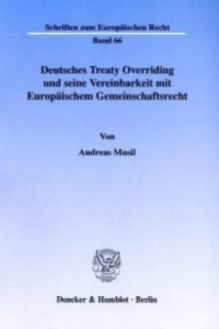 Deutsches Treaty Overriding und seine Vereinbarkeit mit Europäischem Gemeinschaftsrecht.
