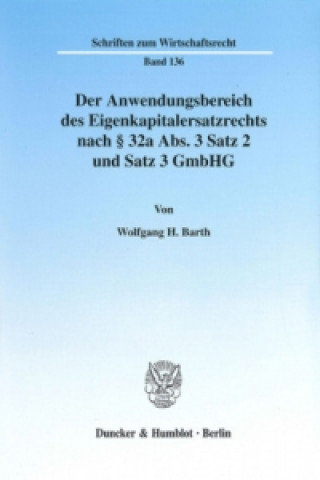 Der Anwendungsbereich des Eigenkapitalersatzrechts nach 32a Abs. 3 Satz 2 und Satz 3 GmbHG.