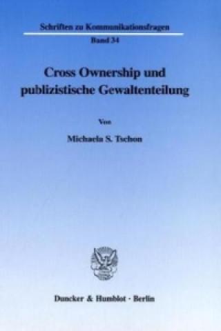Cross Ownership und publizistische Gewaltenteilung.