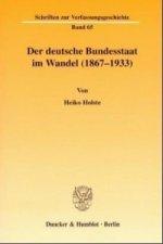 Der deutsche Bundesstaat im Wandel (1867-1933).