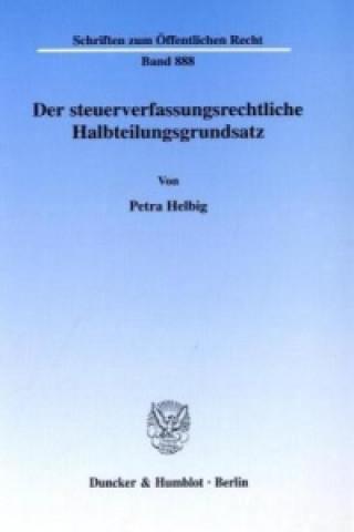 Der steuerverfassungsrechtliche Halbteilungsgrundsatz.