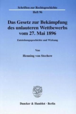 Das Gesetz zur Bekämpfung des unlauteren Wettbewerbs vom 27. Mai 1896.