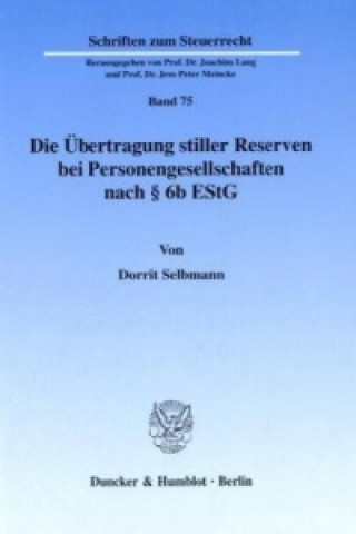 Die Übertragung stiller Reserven bei Personengesellschaften nach § 6b EStG.
