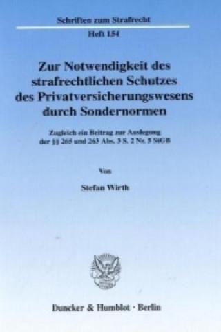 Zur Notwendigkeit des strafrechtlichen Schutzes des Privatversicherungswesens durch Sondernormen.