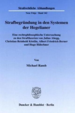 Strafbegründung in den Systemen der Hegelianer.